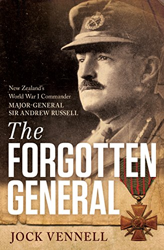 9781877505072: The Forgotten General: New Zealand's World War I Commander Major-General Sir Andrew Russell