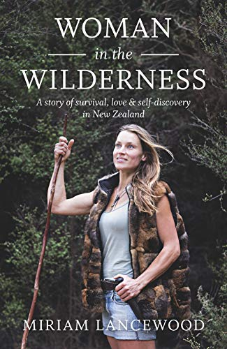 9781877505751: Woman in the Wilderness: A Story of Survival, Love and Self-Discovery in New Zealand