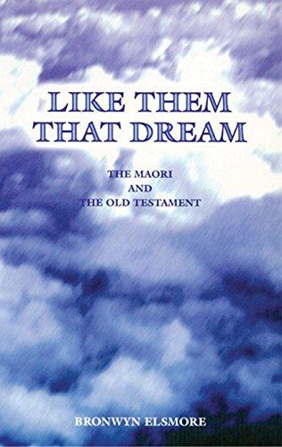 Like Them That Dream: The Maori and: Elsmore, Bronwyn