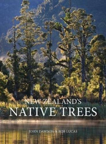 New Zealand's Native Trees (Standard Edition): John Dawson and Rob Lucas