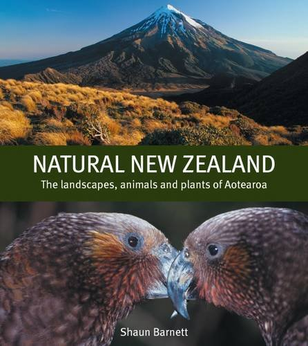9781877517037: Natural New Zealand: The Landscapes, Animals and Plants of Aotearoa