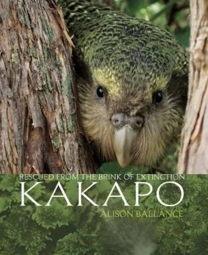 Kakapo: Rescued From The Brink Of Extinction: Alison Ballance