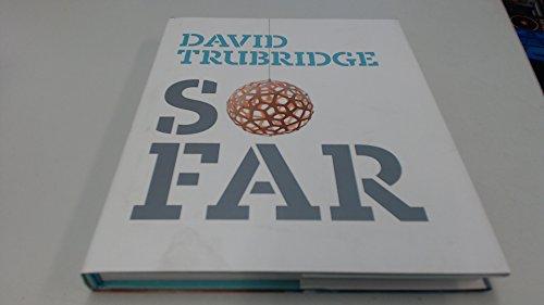 So Far: Trubridge, David