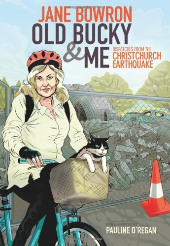 9781877551307: Old Bucky & Me - Dispatches From The Christchurch Earthquake