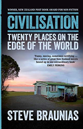 Civilisation: Twenty Places on the Edge of the World: Braunias, Steve