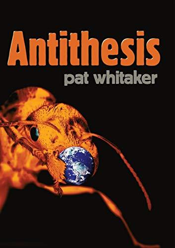 Antithesis: PAT WHITAKER