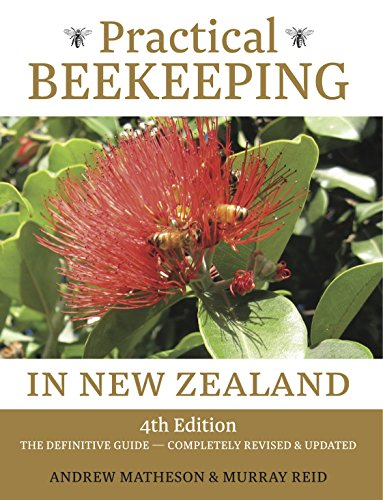 9781877568527: Practical Beekeeping in New Zealand: 4th Edition: The Definitive Guide: Completely Revised and Updated