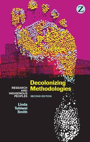 Decolonizing Methodologies (Paperback): Linda Tuhiwai Smith