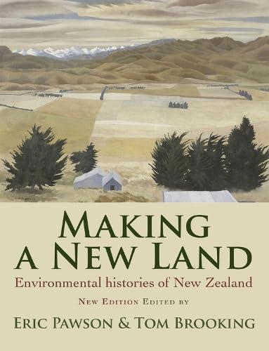 9781877578526: Making a New Land: Enviromental Histories of New Zealand