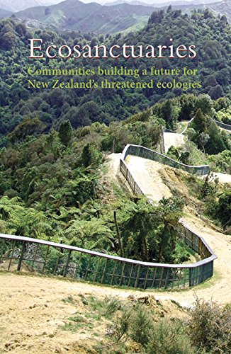 9781877578564: Ecosanctuaries: Communities Building a Future for New Zealand's Threatened Ecologies