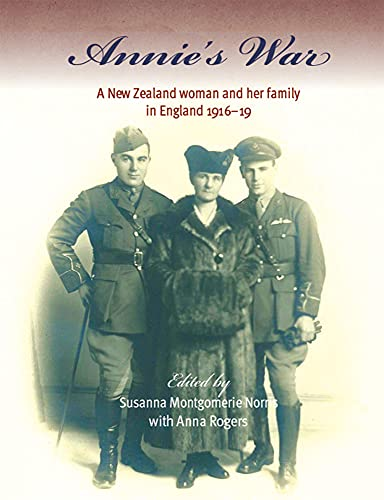 Annie's War: A New Zealand Woman and Her Family in England 1916–19