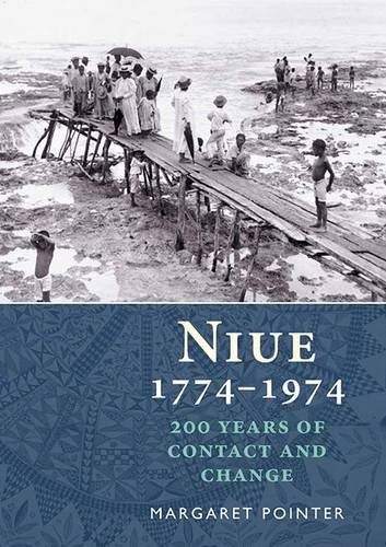 Niue 1774?1974: 200 Years of Conflict and Change: Margaret Pointer