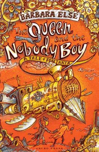 The Queen and the Nobody Boy: A Tale of Fontania: Barbara Else