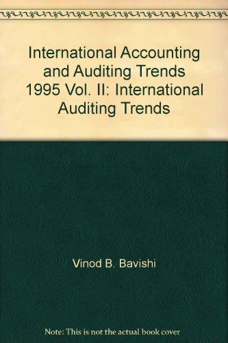 International Accounting and Auditing Trends, 1995 Vol.: Vinod B. Bavishi