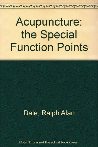 Acupuncture: The Special Function Points