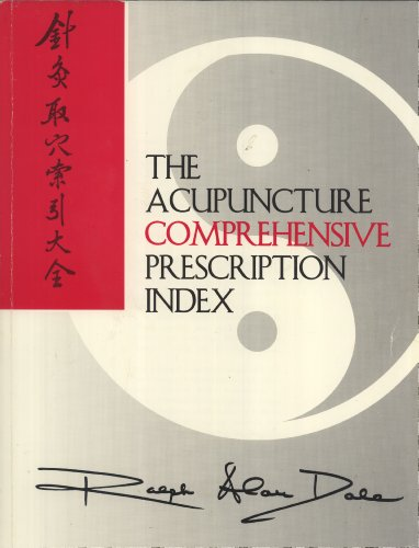 9781877589157: The Acupuncture Comprehensive Prescription Index
