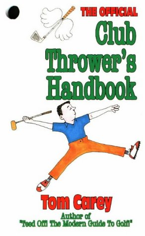 9781877590917: The Club Thrower's Handbook: Throwing Golf Clubs for Distance & Accuracy/With Bag Tag
