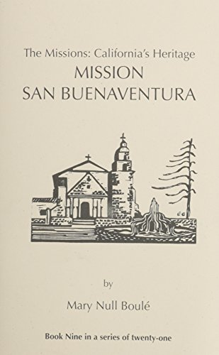 9781877599088: The Missions: California's Heritage : Mission San Buenaventura
