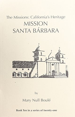 9781877599095: The Missions: California's Heritage : Mission Santa Barbara