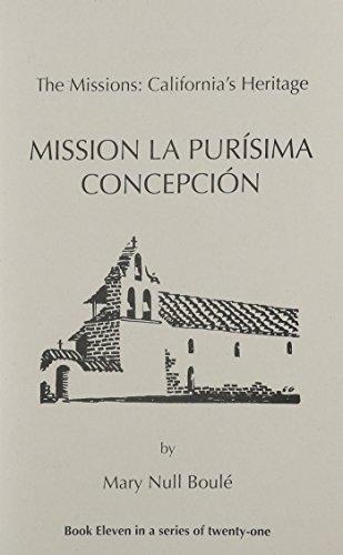 9781877599101: The Missions: California's Heritage : Mission La Purisima Concepción