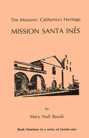 The Missions: California's Heritage : Mission Santa: Boule, Mary Null