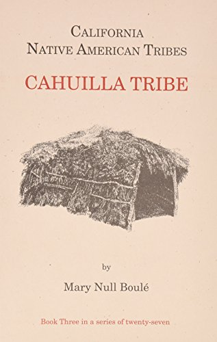 Download California's Native American Tribes: Cahuilla Tribe : Book Three