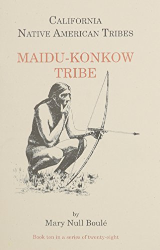 9781877599347: California's Native American Tribes, No. 10: Maidu-Konkow Tribe