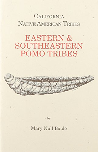9781877599408: 17: California's Native American Tribes: East and South East Pomo Tribe