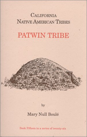 9781877599491: Californias Native American Tribes: Patwin Tribe (California's Native American Tribes, No 15)