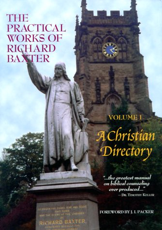 9781877611131: The Practical Works of Richard Baxter, Vol. 1: A Christian Directory