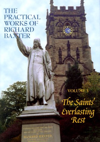 9781877611285: The Saint's Everlasting Rest (The Practical Works of Richard Baxter, 3)