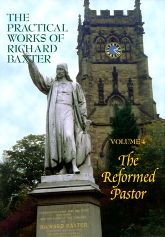 9781877611360: The Reformed Pastor (The Practical Works of Richard Baxter, Vol. 4) (The Practical Works of Richard Baxter, 4)
