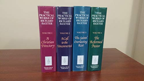 The Practical Works of Richard Baxter: An Essay on His Genius, Works, and Times; And a Portrait: ...