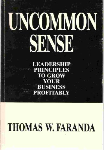 9781877629020: Uncommon Sense: Leadership Principles to Grow Your Business Profitably