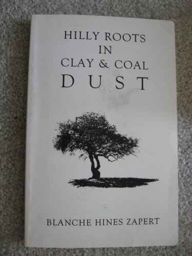 Hilly Roots in Clay and Coal Dust: Blanche Hines Zapert