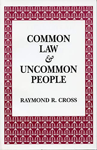 Common Law & Uncommon People: Raymond R. Cross
