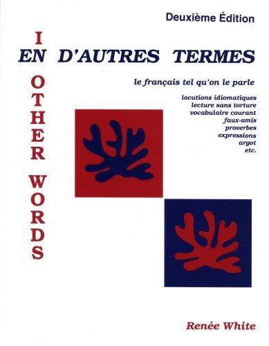 9781877653360: En D'autres Termes: Le Français tel qu'on le parle
