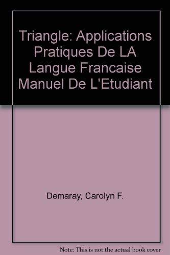 9781877653537: Triangle: Applications Pratiques De LA Langue Francaise Manuel De L'Etudiant