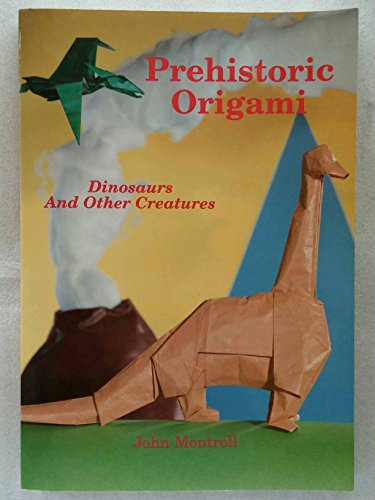 9781877656019: Prehistoric origami: Dinosaurs and other creatures