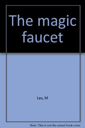 The magic faucet: Lev, M