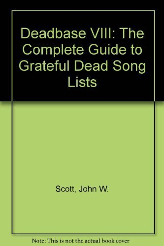 9781877657153: Deadbase VIII: The Complete Guide to Grateful Dead Song Lists
