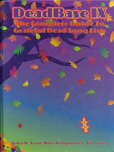 9781877657191: Deadbase IX: The Complete Guide to Grateful Dead Song Lists