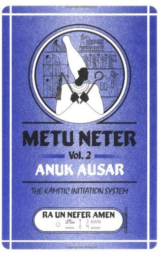 METU NETER Vol. 2: the KAMITIC INITIATION: ANUK AUSAR, Anuk