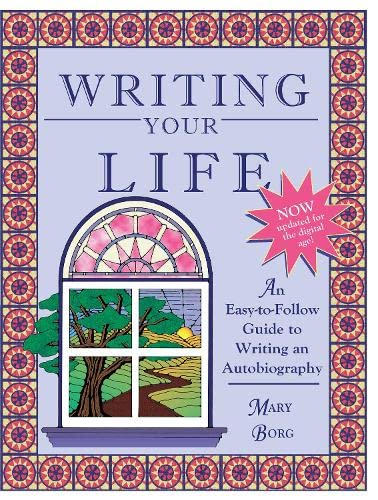 9781877673078: Writing Your Life: An Easy-to-Follow Guide to Writing an Autobiography