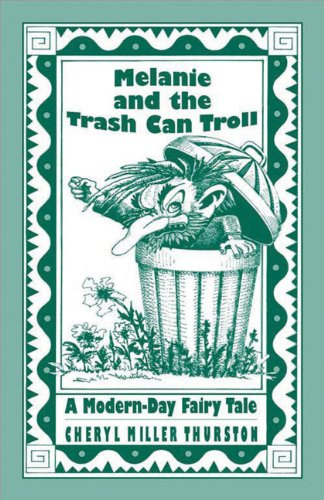 9781877673115: Melanie and the Trash Can Troll: A Modern-Day Fairy Tale Play Booklet (Cottonwood Press)