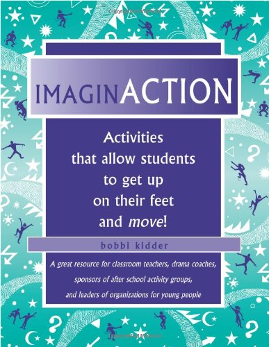 9781877673269: ImaginACTION: Activities that Allow Students to Get Up on Their Feet and Moving!