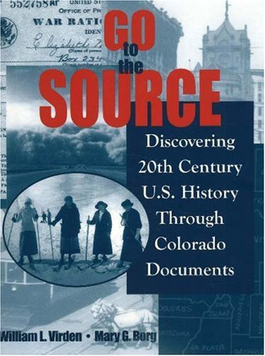 9781877673443: Go to the Source: Discovering 20th Century US History Through Colorado Documents