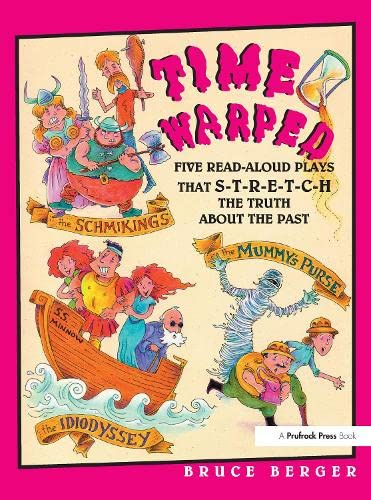9781877673467: Time Warped: Five Read-Aloud Plays That Stretch the Truth About the Past