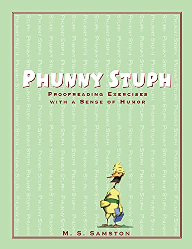Phunny Stuph: Proofreading Exercises with a Sense of Humor: Samston, M. S.