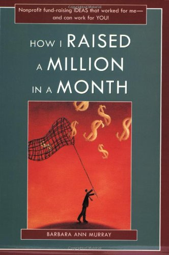 9781877673665: How I Raised a Million in a Month